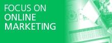 Focus on online marketing